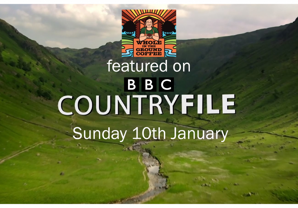 Whole In The Ground Coffee featured on BBC Countryfile.